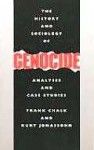 The History and Sociology of Genocide: Analyses and Case Studies - Frank Chalk, Kurt Jonassohn