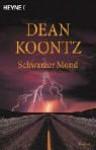 Schwarzer Mond. Roman - Dean Koontz