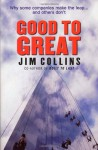 Good To Great : Why Some Companies Make The Leap and Others Don't - Jim Collins