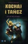 Kochaj i tańcz. 20 lat wcześniej - Manula Kalicka