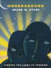 Underground: Finding the Light to Freedom - Shane W. Evans