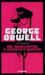 Mil Novecentos e Oitenta e Quatro - Ana Luísa Faria, George Orwell