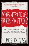 Who's Afraid of Frances Fox Piven?: The Essential Writings of the Professor Glenn Beck Loves to Hate - Frances Fox Piven