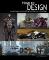 How to Design: Concept design process, styling, inspiration, and methodology - Scott Robertson