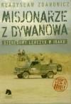 Misjonarze z Dywanowa czyli szeregowy Leńczyk w Iraku. Część III Honkey - Władysław Zdanowicz