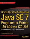 Oracle Certified Professional Java SE 7 Programmer Exams 1Z0-804 and 1Z0-805: A Comprehensive OCPJP 7 Certification Guide - S.G. Ganesh, Tushar Sharma