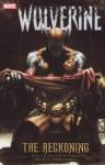 Wolverine: The Reckoning - Daniel Way, Marjorie M. Liu, Scot Eaton, Stephen Segovia