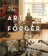 The Art Forger - B.A. Shapiro, Xe Sands, Barbara A. Shapiro