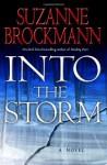 Into the Storm: A Novel - Suzanne Brockmann