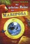 Die geheime Reise der Mariposa - Antonia Michaelis
