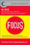 Focus: The Future of Your Company Depends on It - Al Ries, Laura Ries
