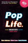 Pop Life: Inside Smash Hits Australia 1984 - 2007 - Marc Andrews, Claire Isaac, David Nichols