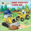 Danny Dozer Hits a Home Run (John Deere Series) - Dena Neusner, Jerry Zimmerman