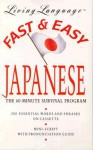 LL Fast & Easy Japanese: The 60-Minute Survival Program (Living language fast & easy) - Living Language