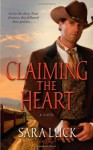 Claiming the Heart - Sara Luck