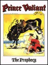 Prince Valiant Vol. 1: The Prophecy - Hal Foster