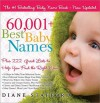 60,001+ Best Baby Names: Plus 222 Great Lists to Help You Find the Right Name - Diane Stafford