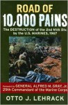 Road of 10,000 Pains: The Destruction of the 2nd NVA Division by the U.S. Marines, 1967 - Otto J. Lehrack, Alfred M. Gray Jr.