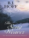 The Song Weaver - B.J. Hoff