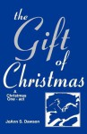Gift of Christmas - JoAnn S. Dawson