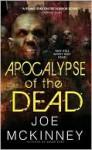 Apocalypse of the Dead - Joe McKinney