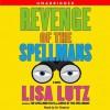 Revenge of the Spellmans - Lisa Lutz, Ari Graynor