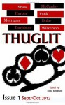 THUGLIT issue 1 (Volume 1) - Hilary Davidson, Mike Wilkerson, Jordan Harper, Johnny Shaw, Matthew C. Funk, Court Merrigan, Terrence P. McCauley, Jason Duke, Todd Robisnon