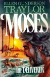 Moses, The Deliverer - Ellen Gunderson Traylor
