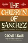 The Children of Sanchez: Autobiography of a Mexican Family (Vintage) - Oscar Lewis