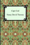 Cape Cod - Henry David Thoreau, Joseph J Moldenhauer