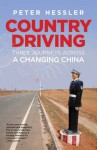 Country Driving: Three Journeys Across A Changing China - Peter Hessler