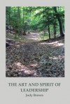 The Art and Spirit of Leadership - Judy Brown