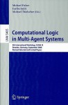 Computational Logic in Multi-Agent Systems: 9th International Workshop, CLIMA IX Dresden, Germany, September 29-30, 2008 Revised Selected and Invited Papers - Michael Fisher