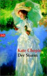 Der Sturm: ausgewählte Erzählungen und Short stories - Kate Chopin