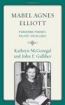 Mabel Agnes Elliott: Pioneering Feminist, Pacifist Sociologist - Kathryn McGonigal