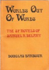 Worlds Out of Words: The SF Novels of Samuel R. Delany - Douglas Barbour