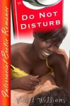 Do Not Disturb (Interracial Erotic Romance) - Violet Williams