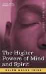 The Higher Powers of Mind and Spirit - Ralph Waldo Trine