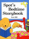 Spot's Bedtime Story Book - Eric Hill