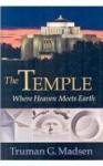 The Temple: Where Heaven Meets Earth - Truman G. Madsen