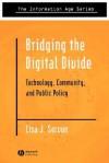 Bridging the Digital Divide: Technology, Community and Public Policy - Lisa J. Servon