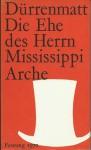 Die Ehe des Herrn Mississippi - Friedrich Dürrenmatt