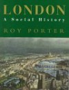 London: A Social History - Roy Porter