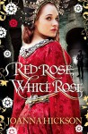 Red Rose, White Rose - Joanna Hickson