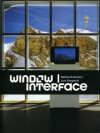 Window - Interface - Sabine Eckmann, Lutz Koepnick