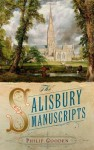 The Salisbury Manuscripts - Philip Gooden