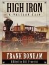 High Iron: A Western Trio (Five Star First Edition Westerns) - Frank Bonham, Bill Pronzini