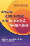 Assessing Student Learning in the Community and Two-Year College: Successful Strategies and Tools Developed by Practitioners in Student and Academic Affairs - Megan Moore Gardner, Marilee J. Bresciani, Kimberly A. Kline