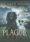 The Plague Dogs - Richard Adams, Ralph Cosham