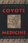 Coyote Medicine: Lessons from Native American Healing - Andrew Weil, Lewis Mehl-Madrona